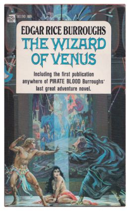 The Wizard Of Venus [Including The First Publication Of] Pirate Blood. Edgar Rice Burroughs