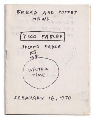 Bread and Puppet News: Two Fables, Feb. 16, 1970. Bread, Puppet Theater, Peter Schumann