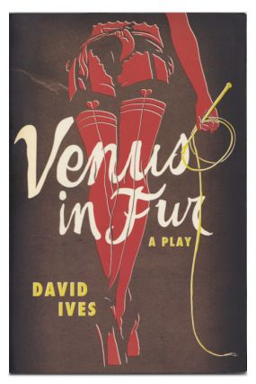 Venus in Fur: A Play. David Ives