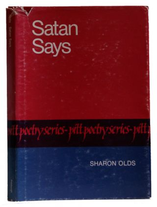 Satan Says (Pitt poetry series). Sharon Olds