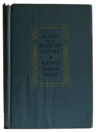 "Poems from The Book of Hours : ""Das Stundenbuch"" (The Poet of the Year Series). Rainer Maria..."