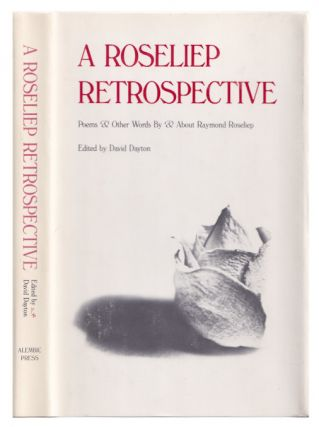 A Roseliep Retrospective: Poems And Other Words by and about Raymond Roseliep. Raymond Roseliep
