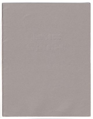 James Wright. A Keepsake Printed on the Occasion of the Fourth Annual James Wright Festival...