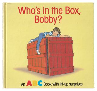 Who's In The Box, Bobby?: An ABC Book with Lift-Up Surprises. Pat Paris