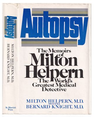 Autopsy: The Memoirs of Milton Helpern, the World's Greatest Medical Detective. Milton Helpern,...