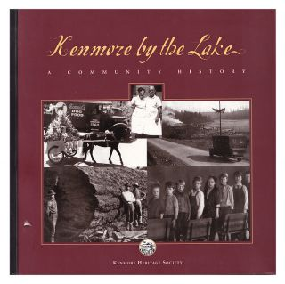 Kenmore By the Lake: a Community History. Kenmore Heritage Society, Priscilla Droge