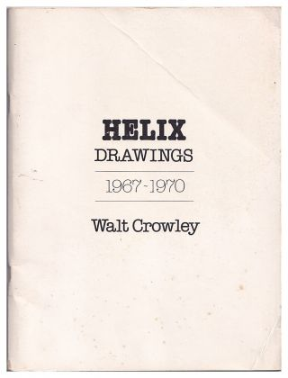 Helix Drawings 1967-1970. Walt Crowley