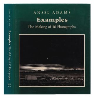 Examples: The Making of 40 Photographs. Ansel Adams