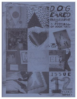 Dog Eared Magazine, A Journal of Book Arts - Issue No. 12: Fabric Books. Kerry Carbary