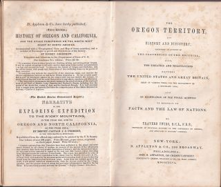 The Oregon Territory, its History and Discovery; including an account of the Convention of the Escurial, also, the treaties and negotiations between the United States and Great Britain, held at various times for the settlement of a boundary Line....