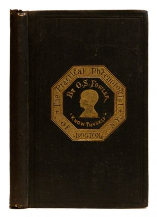 The Practical Phrenologist; and Recorder and Delineator of the Character and Talents - A...