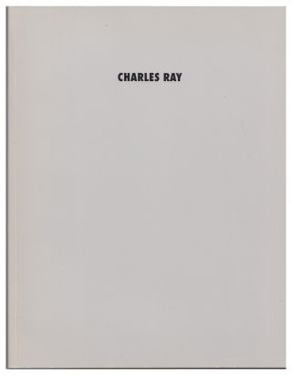 Charles Ray: Interviews by Lucinda Barnes and Dennis Cooper (an exhibition catalogue). Charles...
