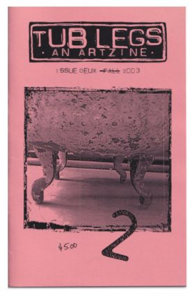 Tub Legs: An Art Zine - Second Issue - Summer 2003. Traci Bunkers