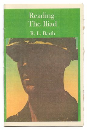 Reading the Iliad. R. L. Barth