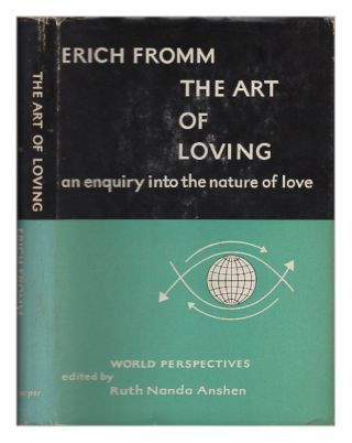 The Art of Loving (World Perspectives, Volume Nine). Erich Fromm