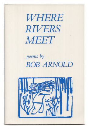 Where Rivers Meet. Bob Arnold