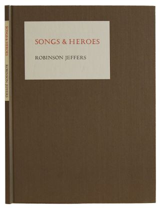 Songs and Heroes. Robinson Jeffers