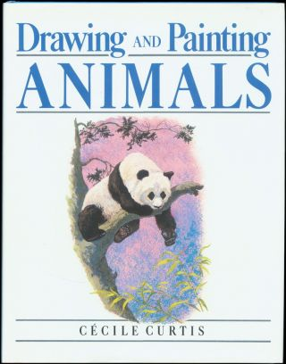 Drawing and Painting Animals. Cecile Curtis
