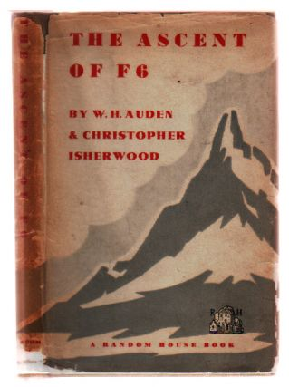 The Ascent of F6: A Tragedy in Two Acts. W. H. Auden, Christopher Isherwood