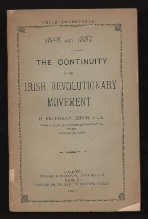 1848 and 1887: The Continuity of the Irish Revolutionary Movement. H. Brougham Leech