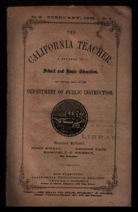 The California Teacher: Volume 2, Number 8: February, 1865. John Swett
