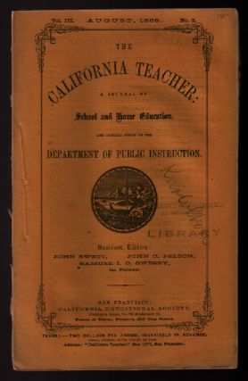 The California Teacher: Volume 3, Number 2: August, 1865. John Swett