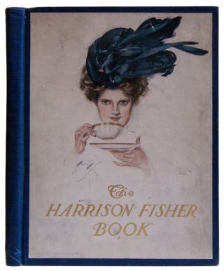The Harrison Fisher Book: A Collection of Drawings in Colors and Black and White. Harrison Fisher.