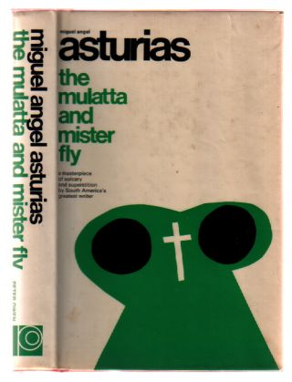 The Mulatta and Mr Fly. Miguel Angel Asturias