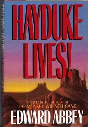 Hayduke Lives! Edward Abbey.