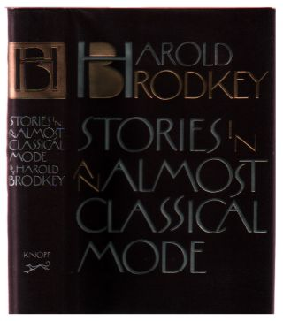 Stories in an Almost Classical Mode. Harold Brodkey