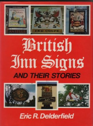 British Inn Signs and Their Stories. Eric R. Delderfield