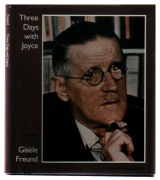 Three Days with Joyce. James Joyce, Gisele Freund, Peter St. John Ginna
