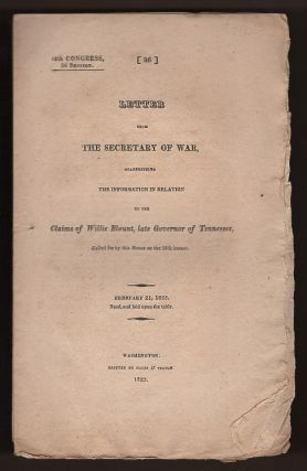 Letter from the Secretary of War, Transmitting the Information in Relation to the Claims of...