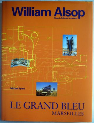 Le Grand Bleu: Hotel du Departement des Bouches-du-Rhone, Marseilles. William Alsop, Michael Spens