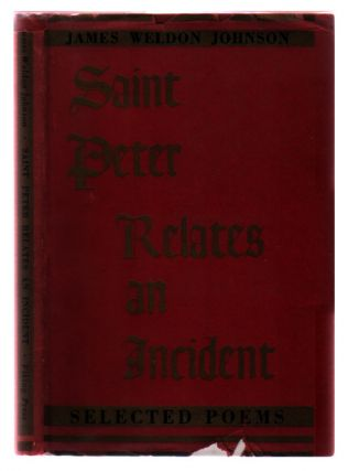 Saint Peter Relates an Incident: Selected Poems. James Weldon Johnson