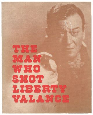 The Man Who Shot Liberty Valance: A Study of John Ford's Film (The Little Film Gazette of N. D....