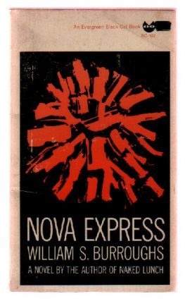 Nova Express (An Evergreen Black Cat Book; BC102). William S. Burroughs