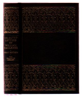 Selected Letters of William Faulkner (The First Edition Society). William Faulkner, Joseph Blotner